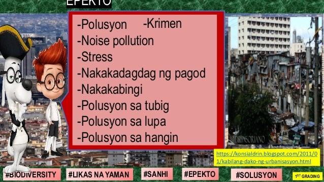 #SOLUSYON#EPEKTO#SANHI#BIODIVERSITY 1ST GRADING#LIKAS NA YAMAN -Krimen-Polusyon -Noise pollution -Stress -Nakakadagdag ng ...
