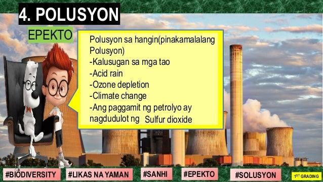 #SOLUSYON#EPEKTO#SANHI#BIODIVERSITY 1ST GRADING#LIKAS NA YAMAN 4. POLUSYON EPEKTO Polusyon sa hangin(pinakamalalang Polusy...