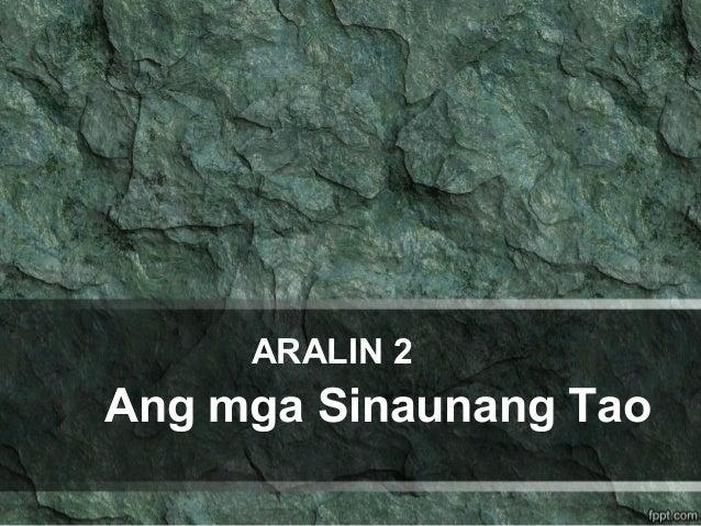 ARALIN 2 Ang mga Sinaunang Tao