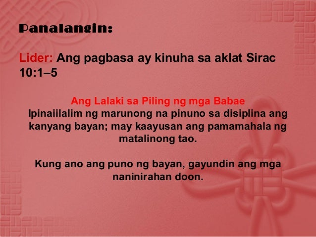 Panalangin:Lider: Ang pagbasa ay kinuha sa aklat Sirac10:1–5Ang Lalaki sa Piling ng mga BabaeIpinaiilalim ng marunong na p...