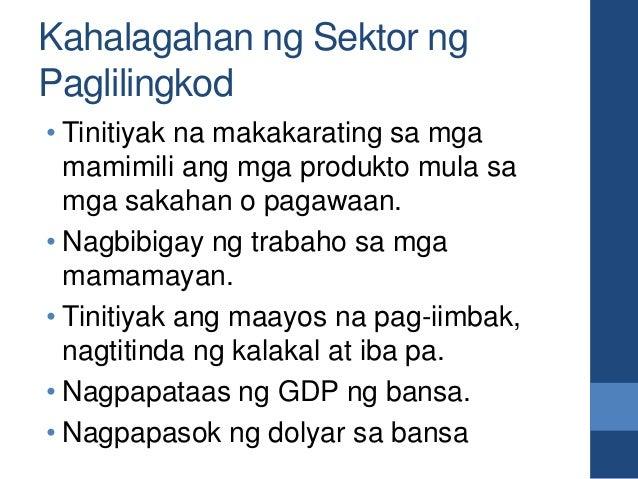 Kahalagahan ng Sektor ng Paglilingkod • Tinitiyak na makakarating sa mga mamimili ang mga produkto mula sa mga sakahan o p...