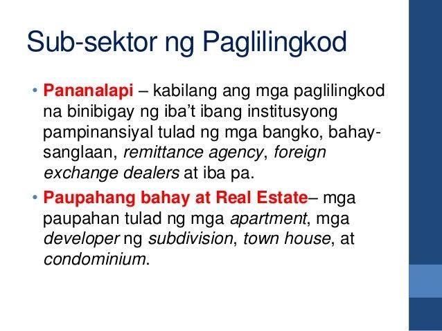 • Pananalapi – kabilang ang mga paglilingkod na binibigay ng iba't ibang institusyong pampinansiyal tulad ng mga bangko, b...