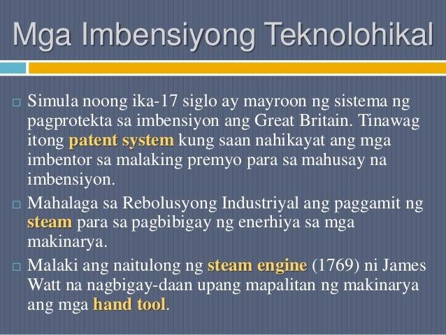 Mga Imbensiyong Teknolohikal  Simula noong ika-17 siglo ay mayroon ng sistema ng pagprotekta sa imbensiyon ang Great Brit...
