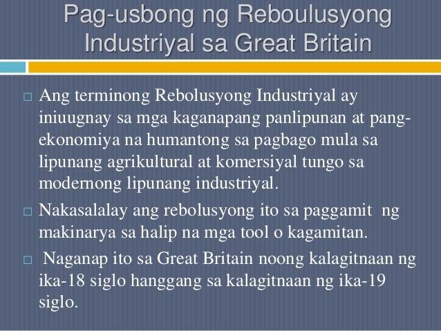 Pag-usbong ng Reboulusyong Industriyal sa Great Britain  Ang terminong Rebolusyong Industriyal ay iniuugnay sa mga kagana...
