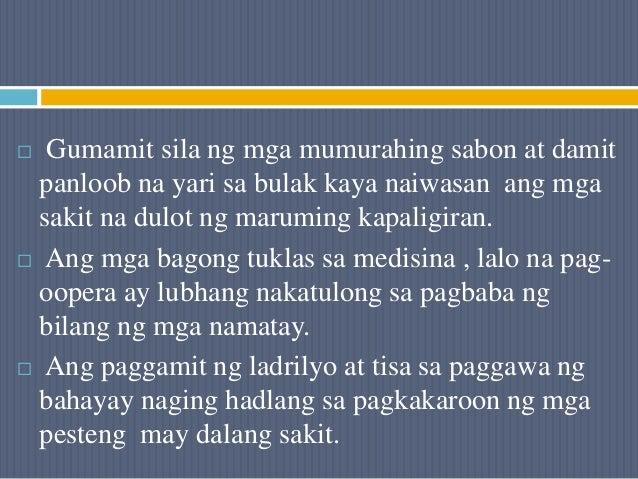  Gumamit sila ng mga mumurahing sabon at damit panloob na yari sa bulak kaya naiwasan ang mga sakit na dulot ng maruming ...