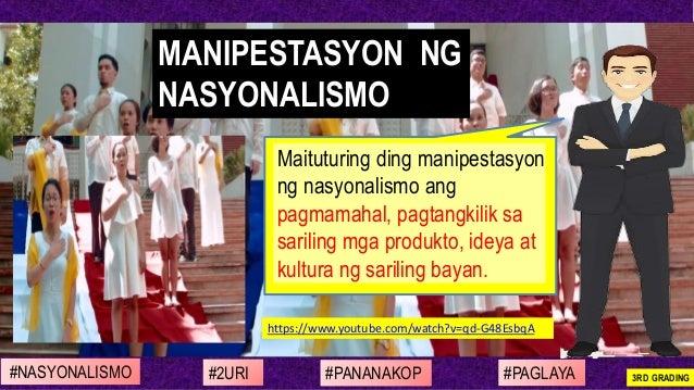 https://www.youtube.com/watch?v=qd-G48EsbqA Maituturing ding manipestasyon ng nasyonalismo ang pagmamahal, pagtangkilik sa...