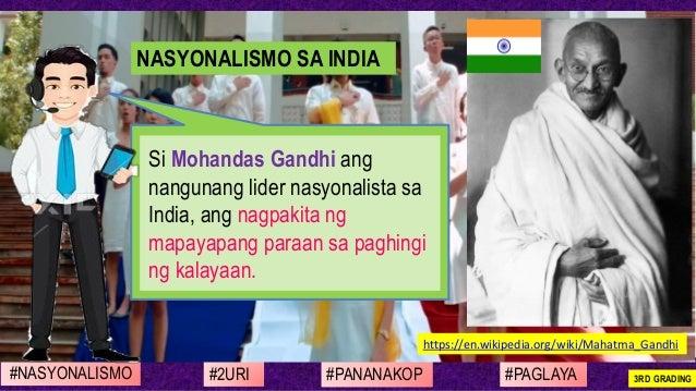 #NASYONALISMO #PAGLAYA#2URI #PANANAKOP 3RD GRADING https://en.wikipedia.org/wiki/Mahatma_Gandhi Si Mohandas Gandhi ang nan...