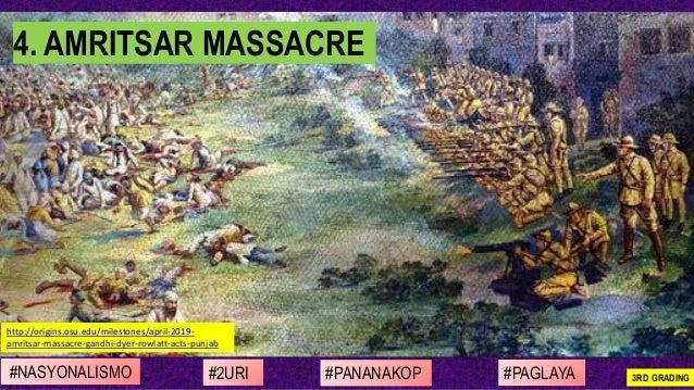 #NASYONALISMO #PAGLAYA#2URI #PANANAKOP 3RD GRADING http://origins.osu.edu/milestones/april-2019- amritsar-massacre-gandhi-...