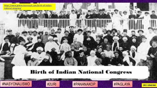 #NASYONALISMO #PAGLAYA#2URI #PANANAKOP 3RD GRADING https://www.getelectionresult.com/birth-of-indian- national-congress/