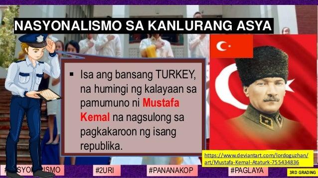 #NASYONALISMO #PAGLAYA#2URI #PANANAKOP 3RD GRADING ▪ Isa ang bansang TURKEY, na humingi ng kalayaan sa pamumuno ni Mustafa...