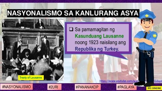 https://www.youtube.com/watch?v=qd-G48EsbqA ❑ Sa pamamagitan ng Kasunduang Lausanne noong 1923 naisilang ang Republika ng ...