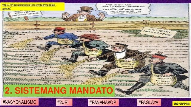 #NASYONALISMO #PAGLAYA#2URI #PANANAKOP 3RD GRADING https://imperialglobalexeter.com/tag/mandate- system/ 2. SISTEMANG MAND...