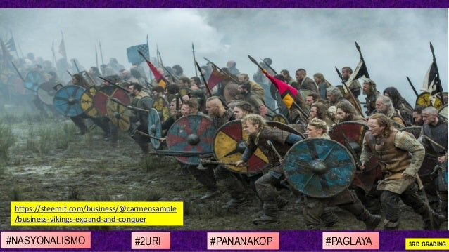 #NASYONALISMO #PAGLAYA#2URI #PANANAKOP 3RD GRADING https://steemit.com/business/@carmensample /business-vikings-expand-and...
