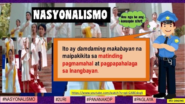 #NASYONALISMO #PAGLAYA#2URI #PANANAKOP 3RD GRADING https://www.youtube.com/watch?v=qd-G48EsbqA Ito ay damdaming makabayan ...