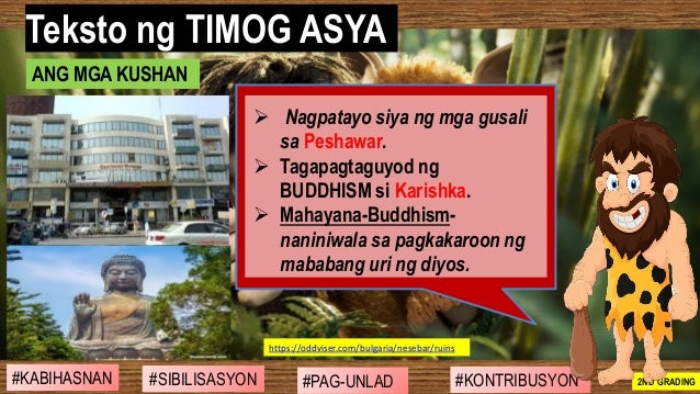 #SIBILISASYON #PAG-UNLAD #KONTRIBUSYON#KABIHASNAN 2ND GRADING ➢ Nagpatayo siya ng mga gusali sa Peshawar. ➢ Tagapagtaguyod...