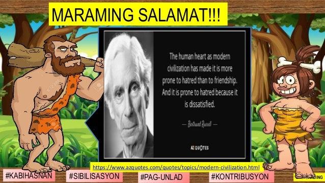 #SIBILISASYON #PAG-UNLAD #KONTRIBUSYON#KABIHASNAN 2ND GRADING MARAMING SALAMAT!!! https://www.azquotes.com/quotes/topics/m...