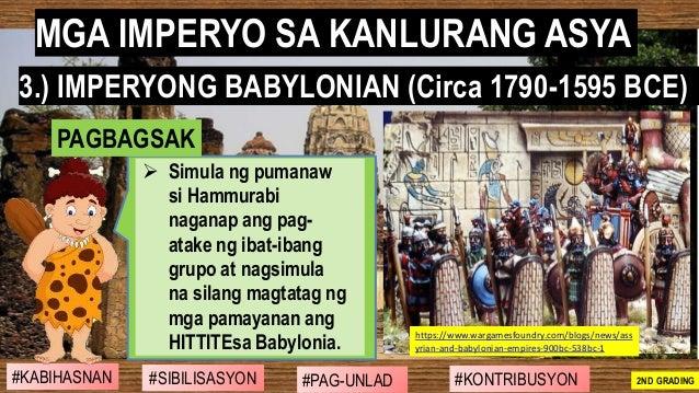 #SIBILISASYON #PAG-UNLAD #KONTRIBUSYON#KABIHASNAN 2ND GRADING ➢ Simula ng pumanaw si Hammurabi naganap ang pag- atake ng i...