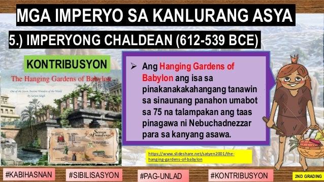 #SIBILISASYON #PAG-UNLAD #KONTRIBUSYON#KABIHASNAN 2ND GRADING ➢ Ang Hanging Gardens of Babylon ang isa sa pinakanakakahang...