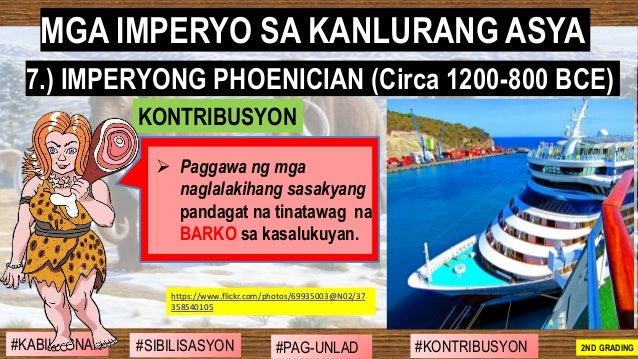 #SIBILISASYON #PAG-UNLAD #KONTRIBUSYON#KABIHASNAN 2ND GRADING ➢ Paggawa ng mga naglalakihang sasakyang pandagat na tinataw...