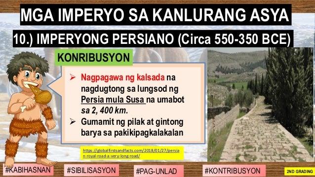 #SIBILISASYON #PAG-UNLAD #KONTRIBUSYON#KABIHASNAN 2ND GRADING ➢ Nagpagawa ng kalsada na nagdugtong sa lungsod ng Persia mu...