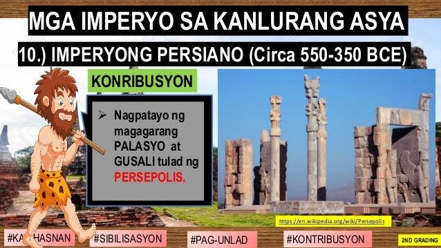 #SIBILISASYON #PAG-UNLAD #KONTRIBUSYON#KABIHASNAN 2ND GRADING ➢ Nagpatayo ng magagarang PALASYO at GUSALI tulad ng PERSEPO...