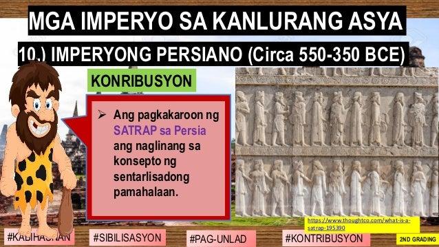#SIBILISASYON #PAG-UNLAD #KONTRIBUSYON#KABIHASNAN 2ND GRADING ➢ Ang pagkakaroon ng SATRAP sa Persia ang naglinang sa konse...