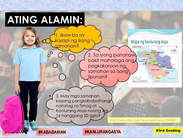 https://www.bbc.com/news/world-asia-53589899 ATING ALAMIN: 1. Ikaw ba ay kasapi ng isang samahan?  3. May mga samahan kay...