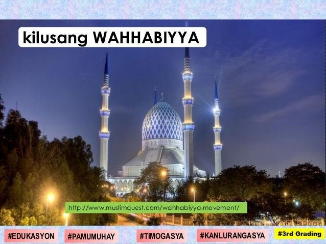http://www.muslimquest.com/wahhabiyya-movement/ kilusang WAHHABIYYA #1st Grading#4th Grading#1st Grading#3rd Grading#DIGMA...