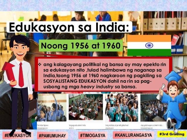  ang kalagayang politikal ng bansa ay may epekto rin sa edukasyon nito ,tulad halimbawa ng naganap sa India,taong 1956 at...