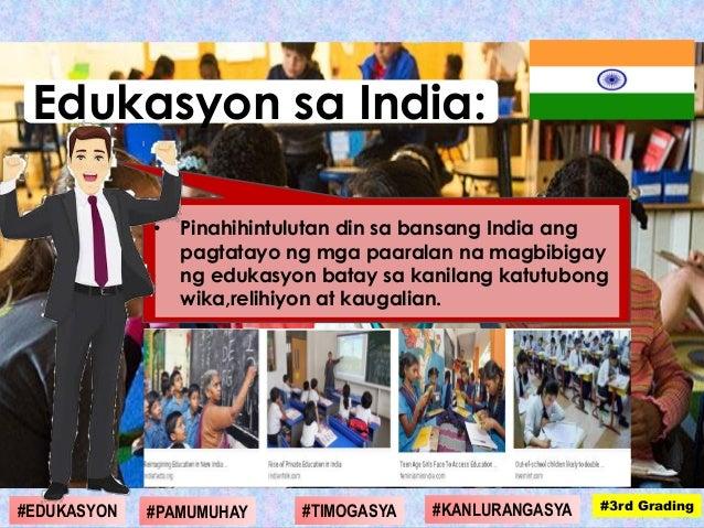 • Pinahihintulutan din sa bansang India ang pagtatayo ng mga paaralan na magbibigay ng edukasyon batay sa kanilang katutub...
