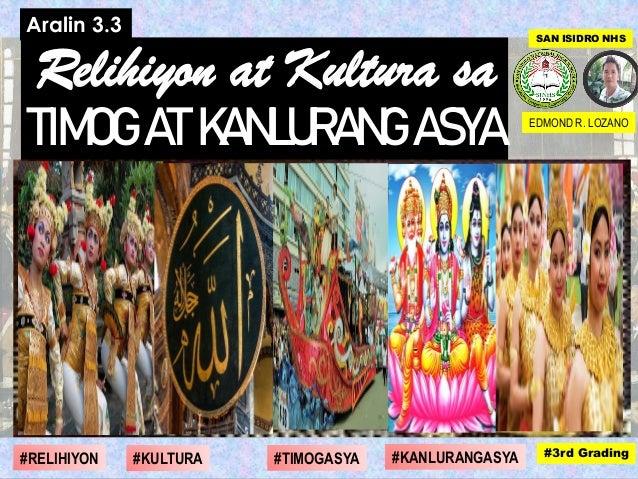 Relihiyon at Kultura sa EDMOND R. LOZANO Aralin 3.3 #1st Grading#4th Grading#1st Grading#3rd Grading#DIGMAAN #SANHI #EPEKT...