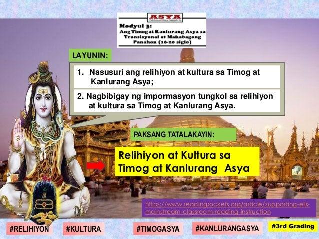 PAKSANG TATALAKAYIN: Relihiyon at Kultura sa Timog at Kanlurang Asya LAYUNIN: 1. Nasusuri ang relihiyon at kultura sa Timo...