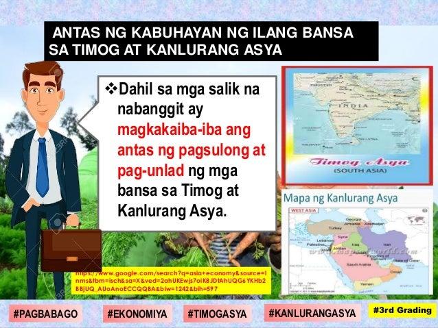 Dahil sa mga salik na nabanggit ay magkakaiba-iba ang antas ng pagsulong at pag-unlad ng mga bansa sa Timog at Kanlurang ...