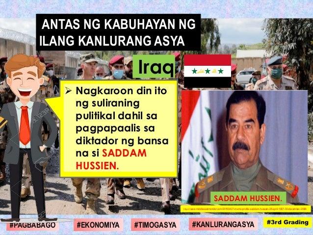  Nagkaroon din ito ng suliraning pulitikal dahil sa pagpapaalis sa diktador ng bansa na si SADDAM HUSSIEN. https://www.mi...