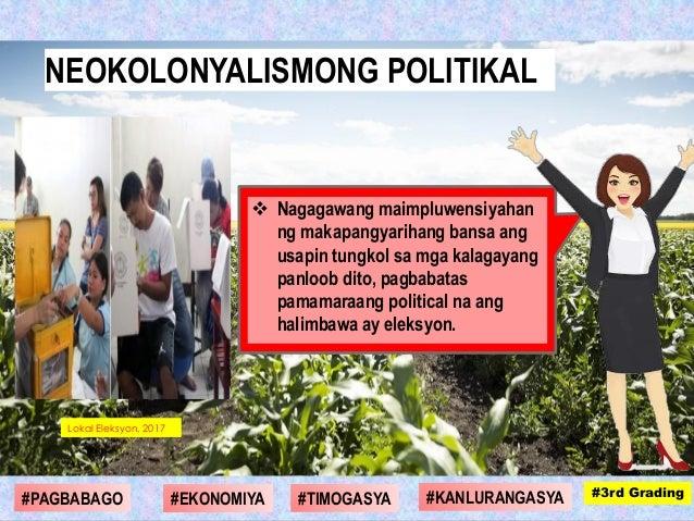  Nagagawang maimpluwensiyahan ng makapangyarihang bansa ang usapin tungkol sa mga kalagayang panloob dito, pagbabatas pam...