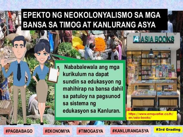 • Nababalewala ang mga kurikulum na dapat sundin sa edukasyon ng mahihirap na bansa dahil sa patuloy na pagsunod sa sistem...