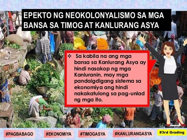  Sa kabila na ang mga bansa sa Kanlurang Asya ay hindi nasakop ng mga Kanluranin, may mga pandaigdigang sistema sa ekonom...