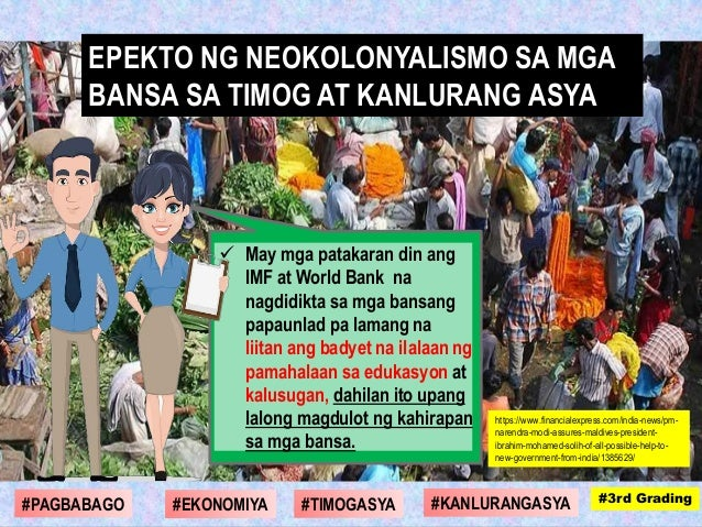  May mga patakaran din ang IMF at World Bank na nagdidikta sa mga bansang papaunlad pa lamang na liitan ang badyet na ila...