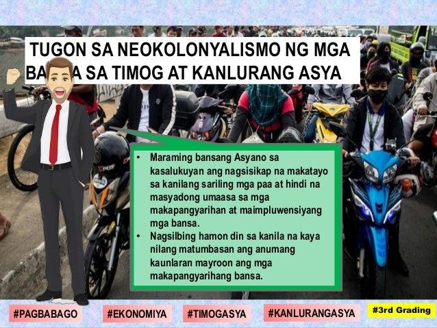 • Maraming bansang Asyano sa kasalukuyan ang nagsisikap na makatayo sa kanilang sariling mga paa at hindi na masyadong uma...