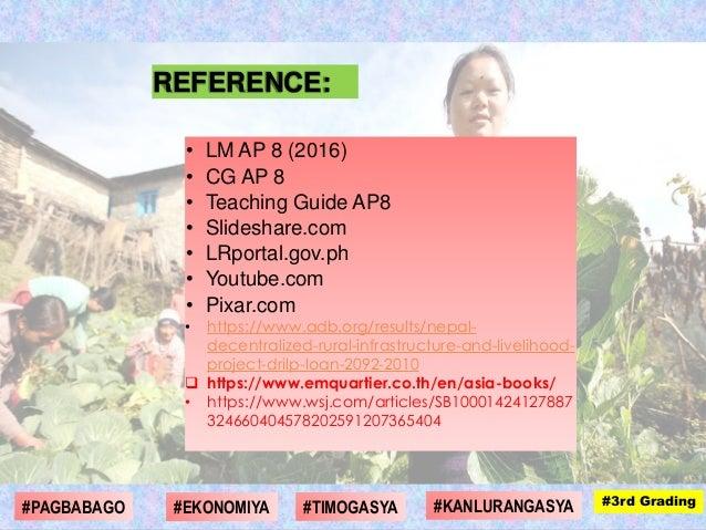 REFERENCE: • LM AP 8 (2016) • CG AP 8 • Teaching Guide AP8 • Slideshare.com • LRportal.gov.ph • Youtube.com • Pixar.com • ...
