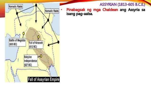 CHALDEAN (612-539 B.C.E.) • Noong 539 B.C.E., ang Babylon ay nilusob ng hukbo ni Cyrus the Great ng Persia hanggang tuluya...