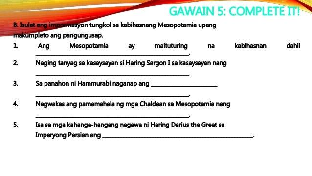 PAMPROSESONG TANONG 1. Paano nagsimula at nagwakas ang kabihasnang Mesopotamia? 2. Sino-sino ang mga pinunong namahala sa ...