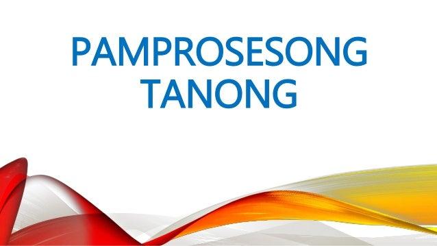 PAMPROSESONG TANONG