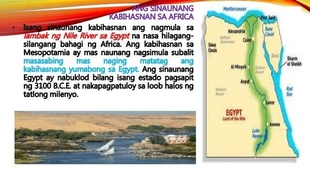 HEOGRAPIYA NG EGYPT • Dati-rati, ang malakas na pag-ulan sa lugar na pinagmumulan ng Nile ay nagdudulot ng pag- apaw ng il...