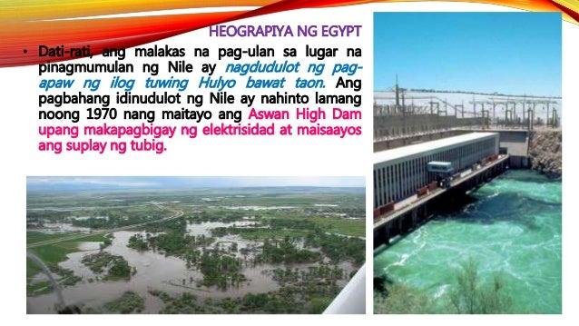 HEOGRAPIYA NG EGYPT • Maliban sa kahalagahan nito sa pagsasaka, ang Nile ay nagsilbing mahusay na ruta sa paglalakbay noon...