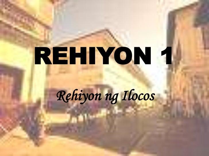 REHIYON 1<br />RehiyonngIlocos<br />