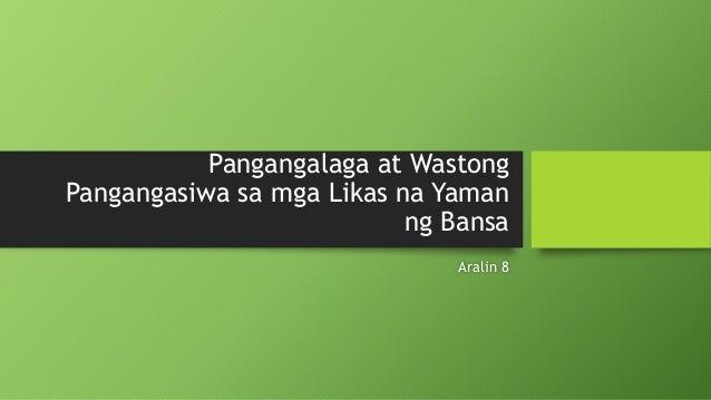 pangangalaga sa likas na yaman Pangangalaga at wastong pangangasiwa sa mga likas na yaman 1  pangangalaga at wastong pangangasiwa sa mga likas na yaman ng.
