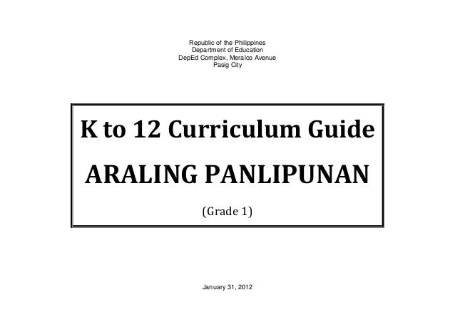 Republic of the Philippines Department of Education DepEd Complex, Meralco Avenue Pasig City K to 12 Curriculum Guide ARAL...