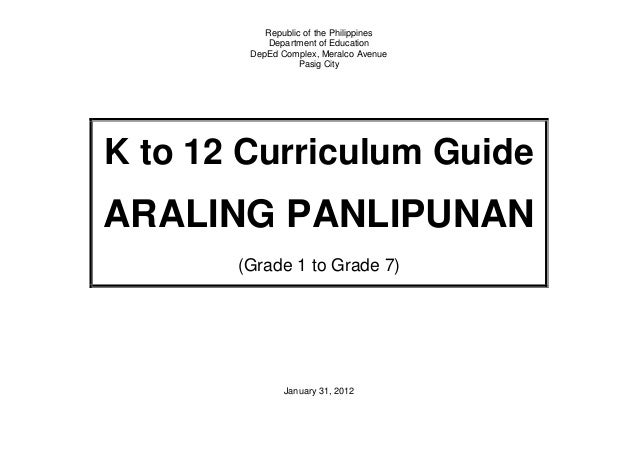 Republic of the PhilippinesDepartment of EducationDepEd Complex, Meralco AvenuePasig CityK to 12 Curriculum GuideARALING P...