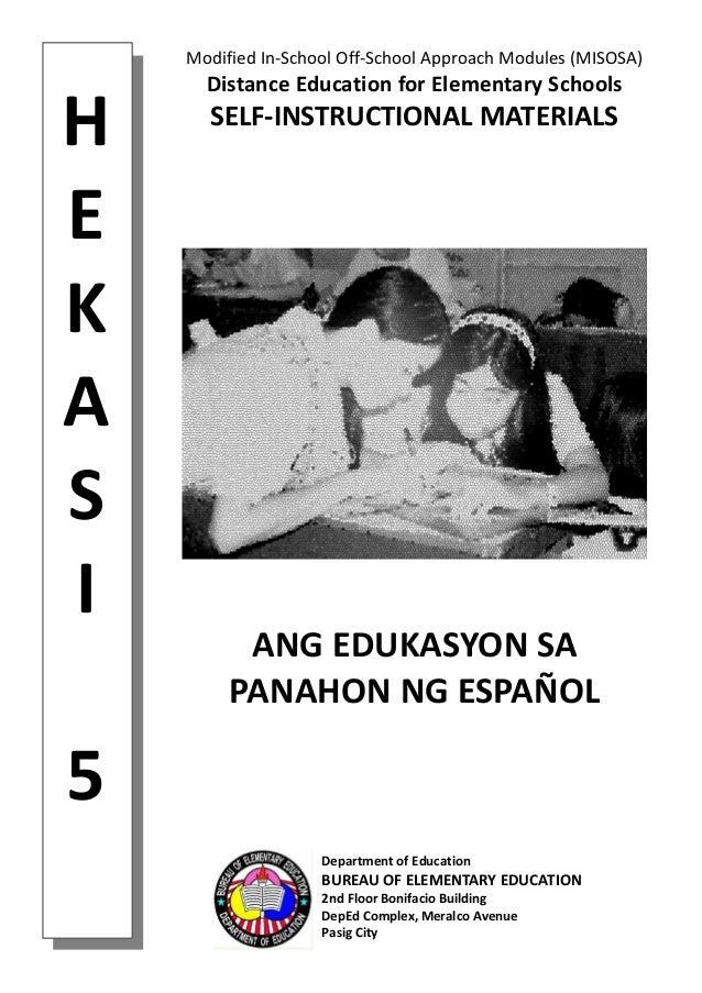 H E K A S I 5 Modified In-School Off-School Approach Modules (MISOSA) Distance Education for Elementary Schools SELF-INSTR...
